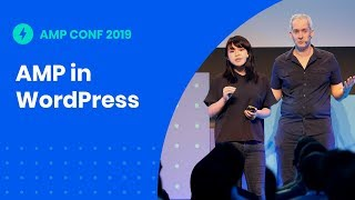 AMP in WordPress, the WordPress Way (AMP Conf '19)