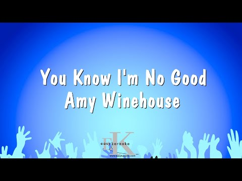You Know I'm No Good - Amy Winehouse (Karaoke Version)