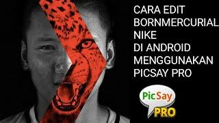 Cara Edit Foto Seperti Born Mercurial Nike Di Picsay Pro Android