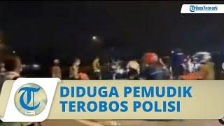 Viral Video Diduga Pemudik Terobos Pos Penyekatan Polisi
