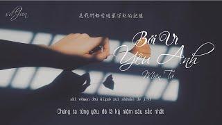 [Vietsub] Bởi Vì Yêu Anh (因為愛你) - Miên Tử (棉子)