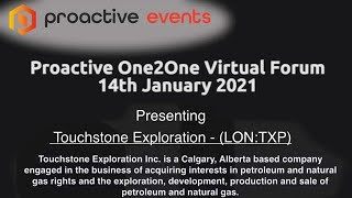 touchstone-exploration-lon-txp-presenting-at-the-proactive-one2one-virtual-forum-14th-january-2021