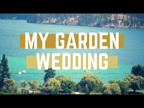 Okanagan wedding destination, My Garden Wedding