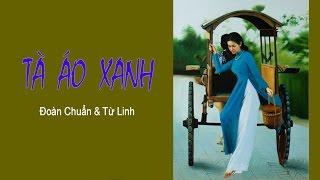 HÀ THANH - TÀ ÁO XANH - Nhạc: ĐOÀN CHUẨN, Lời: TỪ LINH by ThúyVy Trầnkiêm