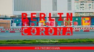 Berlin in Times of Corona - #06 - Friedrichshain