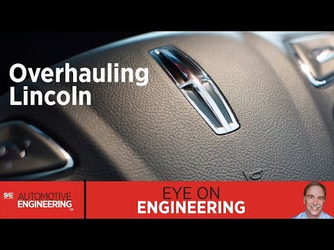 SAE Eye on Engineering: Overhauling Lincoln