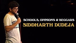 Schools, Opinions & Beggars | Stand Up Comedy by Siddharth Dudeja