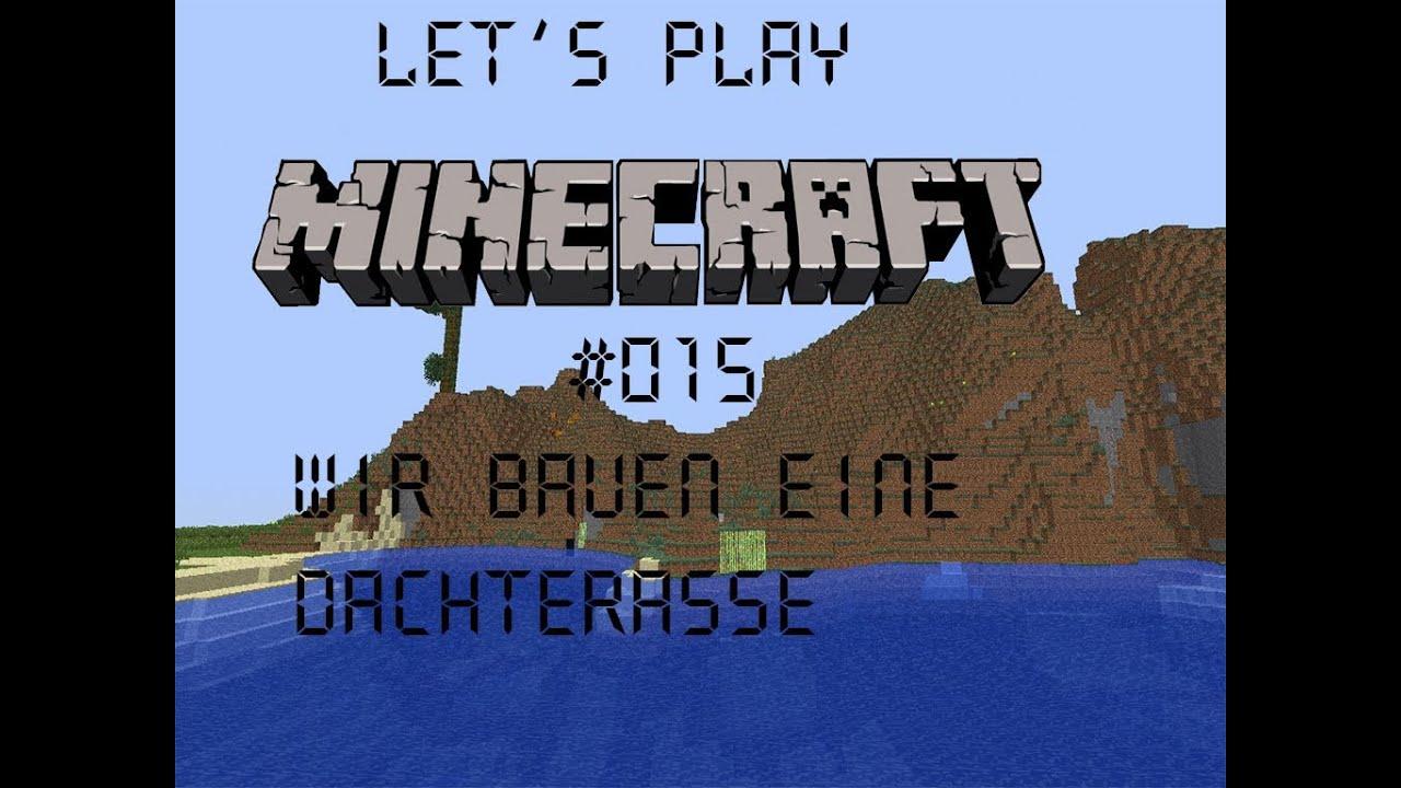 Lets Play Together - Minecraft #015 - Wir bauen eine Dachterasse