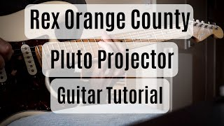 Rex Orange County   Pluto Projector | Guitar Tutorial | Chords + Main Part |