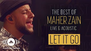Maher Zain - Let It Go | The Best of Maher Zain Live & Acoustic