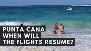 Punta Cana | Dominican Republic: WHEN WILL THE FLIGHTS RESUME?