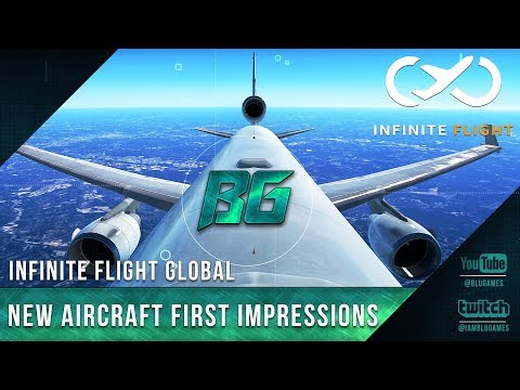 Infinite Flight Global   New Aircraft First Impressions