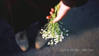 LissA X MEMBA   Who I Am
