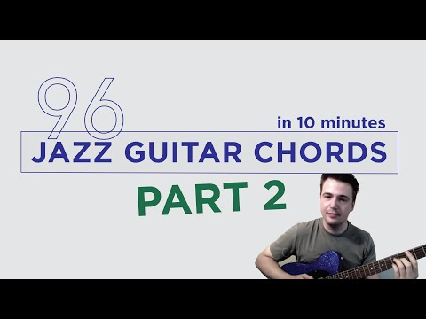 96 Jazz Guitar Chords in 10 minutes - Part 2 - Drop 3 Jazz Guitar Chord Voicings