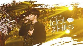 """[Vietsub] Idol Hits Ep 8: Trần Lập Nông CUT - Biểu diễn """"Anh là của em"""""""