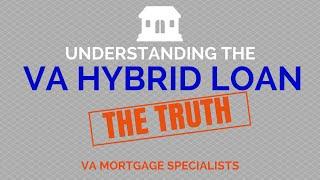 Understanding the VA hybrid ARM Loan
