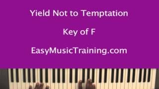 Yield Not to Temptation / EasyMusicTraining.com