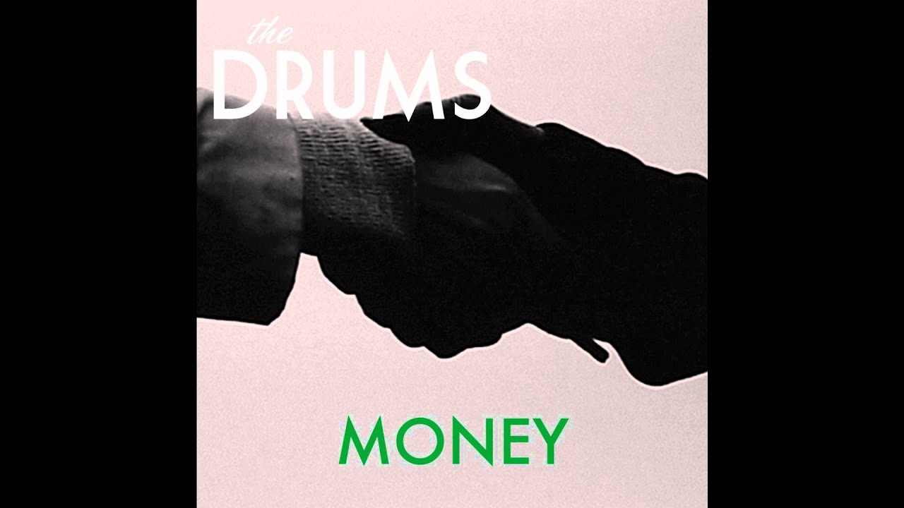 Lirik Lagu Money - The Drums dan Terjemahan