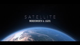 Wordsworth & JSOUL - Satallite  [Music Video]