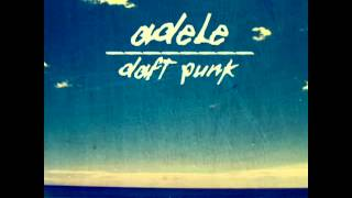 Adele Vs. Daft Punk   Something About The Fire (Carlos Serrano Mix)