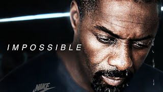 IMPOSSIBLE? - Best Motivational Video
