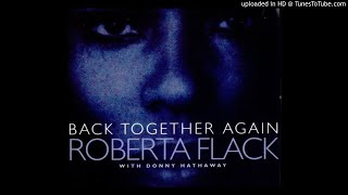 Roberta Flack - Back Together Again (feat. Donny Hathaway) [Extended Version]