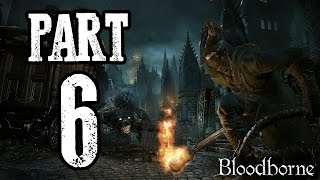 Bloodborne | #6 | Agraelus | CZ Lets Play / Gameplay [720p30] [PS4]