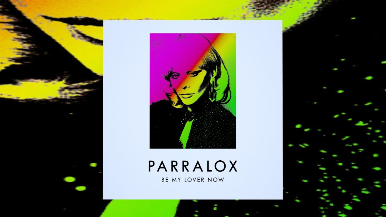 Parralox - Be My Lover Now