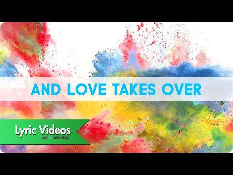 Love Takes Over - Youtube Lyric Video