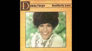 Brotherly Love : Donna Fargo