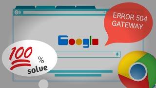 Error 504  Gateway Timeout Chrome Browser ||504 gateway time-out nginx