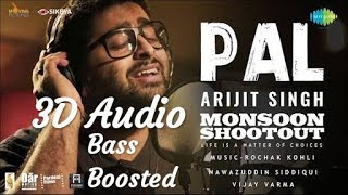 Pal | 3D Audio | Feat. Arijit Singh | Nawazuddin Siddiqui | Monsoon Shootout | Rochak Kohli