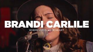 Brandi Carlile -  Wherever Is Your Heart (Naked Noise Session)