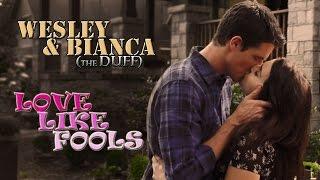 Wesley & Bianca - Love like fools (The DUFF)
