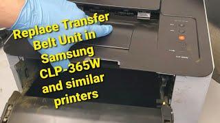 How to replace Samsung Printer Transfer Belt Unit on CLP-365W CLX-3305FW C460FW C480FW JC96-06292A
