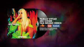 Pabllo Vittar   Seu Crime (Yan Bruno Remix)