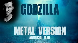 Godzilla Theme Song BUT IT'S HEAVY METAL || Artificial Fear