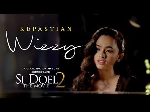 Wizzy - Kepastian   Ost  Si Doel The Movie 2   4 Juni 2019 di Bioskop
