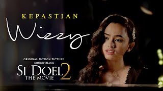Wizzy   Kepastian | Ost  Si Doel The Movie 2 | 4 Juni 2019 Di Bioskop