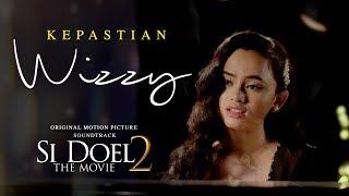 Wizzy Kepastian Ost Si Doel The Movie 2 4 Juni 2019 Di Bioskop