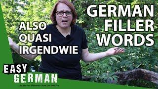 Also, Quasi, Irgendwie, Sozusagen - German Filler Words | Easy German 248