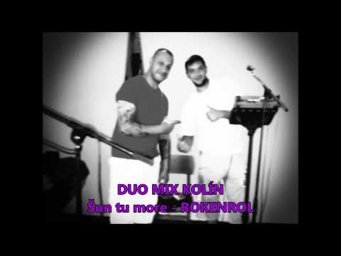 Duo Mix Kolín - DUO MIX KOLÍN - Šun tu more ROKENROL