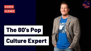 Chris Clews - The Authority on 80's Pop-Culture (Season 2, Ep. 11)