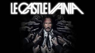 Le Castle Vania - John Wick Mode (John Wick Chapter 2 Club Scene Music) Official