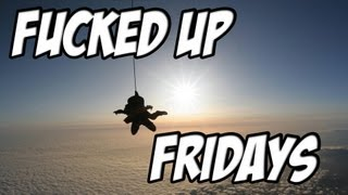 Fucked Up Fridays - Skydiving