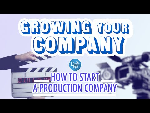 How To Start A Production Company | Growing Your Company