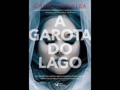 A Garota do Lago - Charlie Donlea