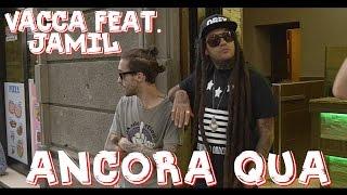 Vacca Feat. Jamil   Ancora Qua (Official Video)