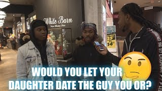 IF YOU HAD A DAUGHTER WOULD YOU LET HER DATE A GUY LIKE YOU??? 🤔 |PUBLIC INTERVIEW