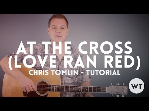 At The Cross (Love Ran Red) - Youtube Tutorial Video